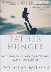 Father Hunger: Why God Calls Men to Love and Lead Their Families Unabridged Audiobook on MP3