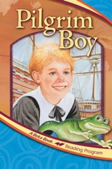 The A Beka Reading Program: Pilgrim Boy