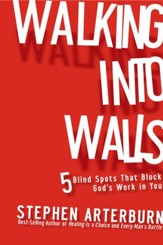 Walking Into Walls: 5 Blind Spots That Block God's Work In You - eBook