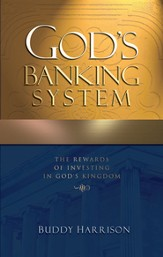 God's Banking System: The Rewards of Investing in God's Kingdom - eBook