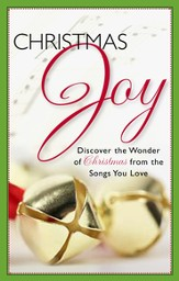 Christmas Joy: Discover the Wonder of Christmas From the Songs You Love - eBook