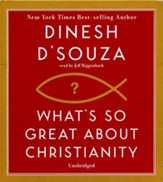 What's So Great about Christianity - unabridged audiobook on CD