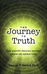 The Journey To Truth: How Science Provides Insights Into The Scriptures
