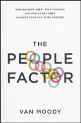 The People Factor: How Building Great Relationships and Ending Bad Ones Unlocks Your God-Given Purpose