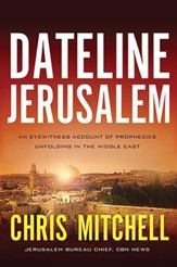 Dateline Jerusalem: An Eyewitness Account of Prophecies Unfolding in the Middle East - Slightly Imperfect