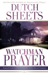 Watchman Prayer: Keeping the Enemy Out While Protecting Your Family, Home and Community - eBook