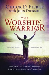 The Worship Warrior: Ascending In Worship, Descending in War - eBook