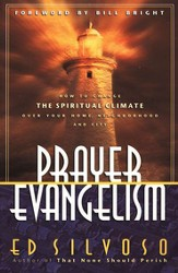 Prayer Evangelism: How to Change the Spiritual Climate Over Your Home, Neighborhood and City - eBook