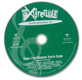 Extreme-Songs for Modern Youth Choir (Tenor Rehearsal Track CD)