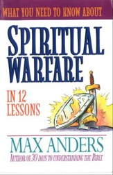 What You Need to Know About Spiritual Warfare in 12 Lessons: The What You Need to Know Study Guide Series - eBook