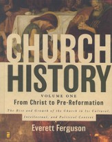 Church History, Volume One: From Christ to Pre-Reformation