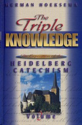 Triple Knowledge, Volume 2: An Exposition of the Heidelberg Catechism  - Slightly Imperfect