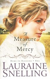 A Measure of Mercy, Home to Blessing Series #1