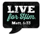 Live For Him Magnet