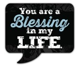 You Are A Blessing In My Life Magnet