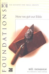 Foundations: How We Got Our Bible