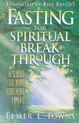 Fasting for Spiritual Breakthrough: A Guide to Nine Biblical Fasts - eBook
