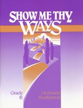 Show Me Thy Ways, Grade 6--Workbook