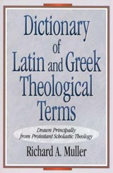 Dictionary of Latin & Greek Theological Terms
