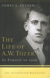 The Life of A.W. Tozer: In Pursuit of God - eBook