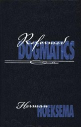 Reformed Dogmatics Volume 1, second edition