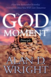God Moments: Recognizing and Remembering God's Presence in Your Life - eBook