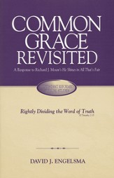 Common Grace Revisited: A Response to Richard J. Mouw's He Shines in All That's Fair