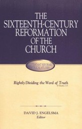 The Sixteenth Century Reformation of the Church