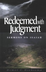 Redeemed with Judgment: Sermons on Isaiah Volume 2
