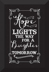 Hope Lights the Way For A Brighter Tomorrow Plaque