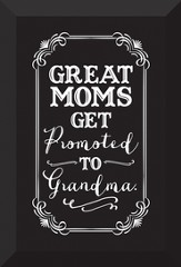 Great Moms Get Promoted To Grandma Plaque