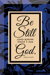 Be Still and Know Plaque