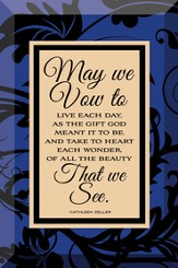 May We vow To Live Each Day Plaque