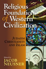 Religious Foundations of Western Civilization: Judaism, Christianity, and Islam - eBook