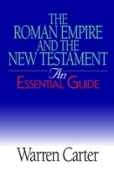 The Roman Empire And the New Testament: An Essential Guide - eBook