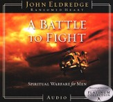A Battle to Fight: Spiritual Warfare for Men - Compact Disc