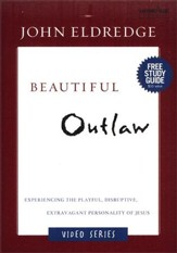 Beautiful Outlaw DVD-Based Study: Experiencing the Playful, Disruptive, Extravagant Personality of Jesus