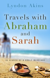 Travels with Abraham & Sarah: In Search of a Godly Marriage - eBook