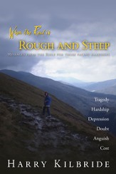 When the Road is Rough and Steep: Messages from the Bible for those facing hardships - eBook