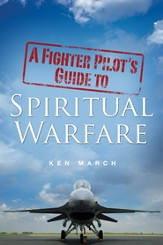 A Fighter Pilot's Guide to Spiritual Warfare - eBook