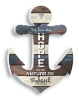 We Have This Hope As An Anchor For Our Souls, Shaped Pallet Art