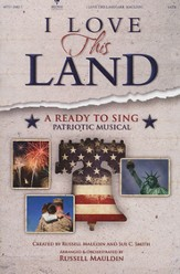 I Love This Land: A Ready to Sing Patriotic Musical