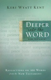 Deeper into the Word: Reflections on 100 Words from the New Testament - Slightly Imperfect