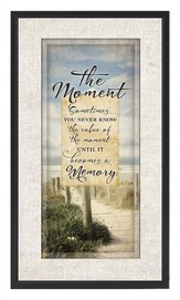 Sometimes You Never Know the Value Of A Moment Until It Becomes A Memory Plaque