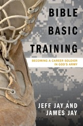 Bible Basic Training: Becoming a Career Soldier in God's Army - eBook