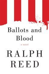 Ballots and Blood: A Novel - eBook