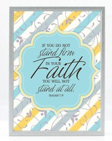 If You Do Not Stand Firm In Your Faith, You Will Not Stand At All Plaque