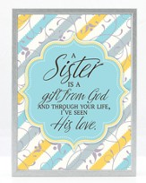 A Sister Is A Gift From God Plaque