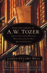 From the Library of A. W. Tozer: Selections From Writers Who Influenced His Spiritual Journey - Slightly Imperfect