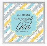 All Things Are Possible With God Plaque